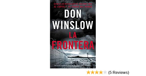 The Border / La Frontera (Spanish Edition): Una novela