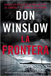 The Border / La Frontera (Spanish edition): Una novela: Don ...