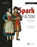 Spark in Action, Second Edition: Covers Apache