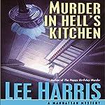Murder in Hell's Kitchen: Manhattan Mysteries, Book 1 | Lee Harris