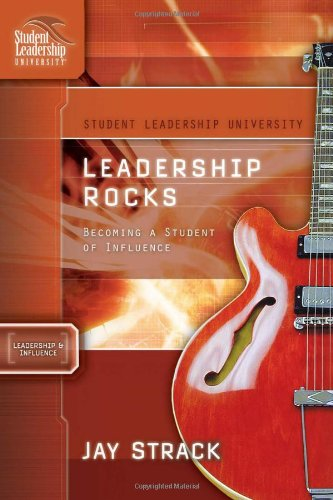 Leadership Rocks: Becoming a Student of Influence (Student Leadership University Study Guide) pdf