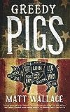 Greedy Pigs: A Sin du Jour Affair