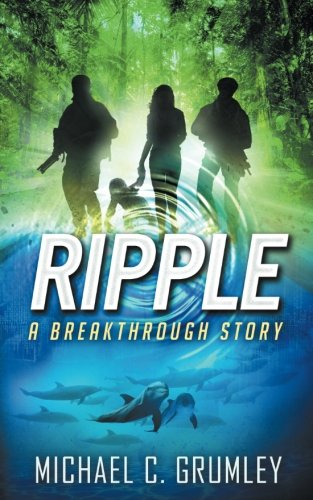 Ripple (Breakthrough Book 4) [Michael C. Grumley] (Tapa Blanda)