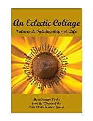 An Eclectic Collage Volume 2: Relationships of Life