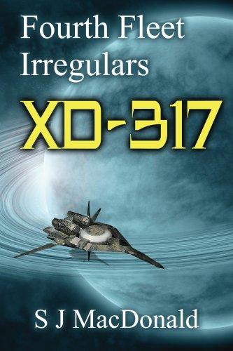 XD:317 (Fourth Fleet Irregulars Book 3)