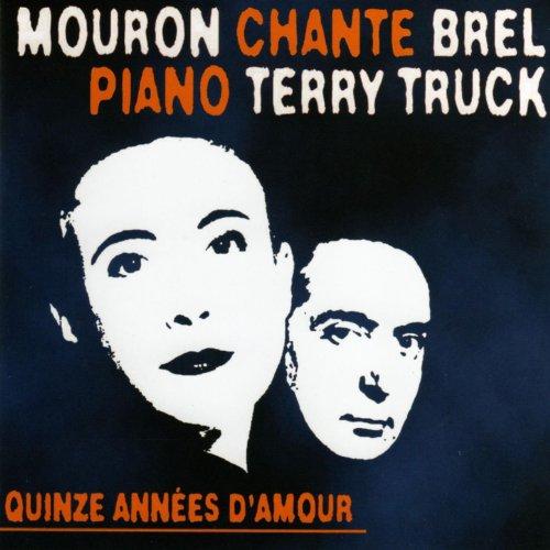 Mouron and Terry Truck Quinze Années D'Amour - Mouron Chante Brel