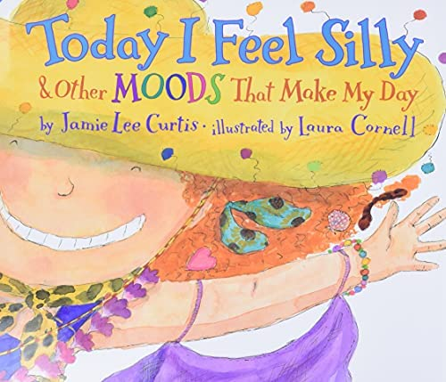 Today I Feel Silly: And Other Moods That Make My Day: Curtis, Jamie Lee,  Cornell, Laura: Amazon.com: Books