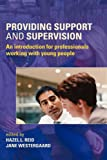 Providing Support and Supervision: An Introduction for Professionals Working with Young People, Jane Westergaard, 0415376068