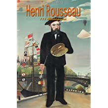 Henri Rousseau: 111 Masterpieces (Annotated Masterpieces Book 129)