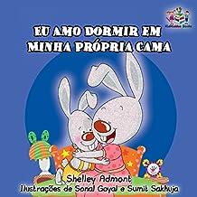Eu Amo Dormir em Minha Própria Cama (Portuguese Bedtime Collection) (Portuguese Edition)