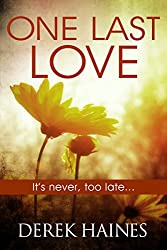 One Last Love: It's never, too late...