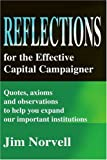 Reflections for the Effective Capital Campaigner, Jim Norvell, 0595208762