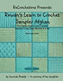 img - for ReCrochetions Presents: Rowan's Learn to Crochet Sampler Afghan, Right-Handed Edition book / textbook / text book