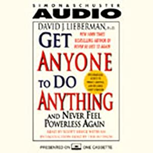 Get Anyone to Do Anything and Never Feel Powerless Again Hörbuch