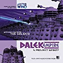 Dalek Empire - 1.4 Project Infinity Audiobook by Nicholas Briggs Narrated by Sarah Mowat, Mark McDonnell, Gareth Thomas, Nicholas Briggs, Alistair Lock