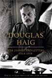 War Diaries and Letters, 1914-1918, Douglas Haig and Gary Sheffield, 0297847023