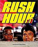 img - for Rush Hour: Lights, Camera, Action!: The Blockbuster Companion to the Jackie Chan-Chris Tucker Trilogy (2007-08-01) book / textbook / text book