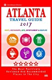 Atlanta Travel Guide 2017: Shops, Restaurants, Arts, Entertainment and Nightlife in Atlanta, Georgia (City Travel Guide 2017)