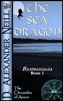The Sea Dragon (Bjornssaga Book 1) by [Neill, D. Alexander]