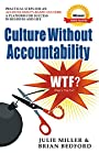 Culture Without Accountability: WTF? What's The Fix?