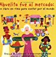 Abuelita fue al mercado: My Granny Went to Market (Spanish Edition)