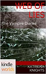 The Vampire Diaries: Web of Lies (Kindle Worlds Novella)