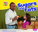 Sugars and Fats, Mari Schuh, 142969422X