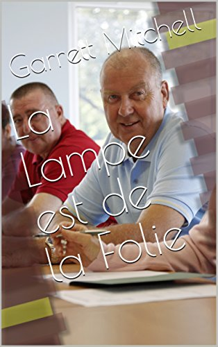 La Lampe est de la Folie (French Edition)