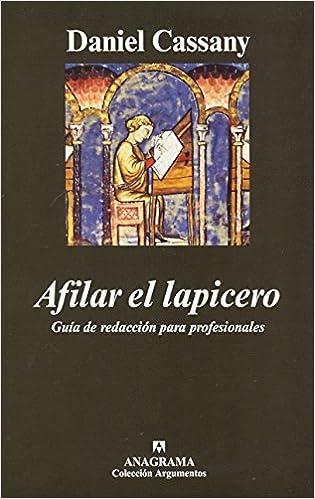 Libros en formato epub descargar Afilar el lapicero. Guía de redacción para profesionales (Argumentos) PDF
