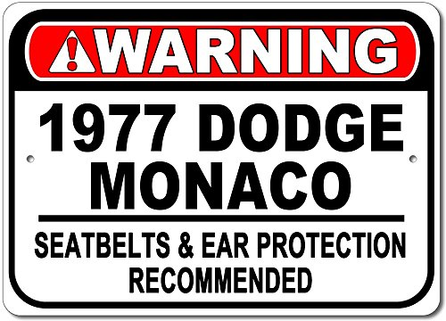 Monaco Seat - 1977 77 Dodge Monaco Warning Seatbelt & Ear Protection Recommended Aluminum Sign - 12