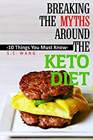 Breaking the Myths around the Keto Diet: 10 Things You Must Know About Keto Diet