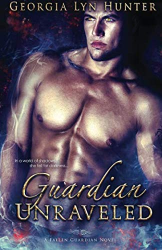 Book cover from Guardian Unraveled (Fallen Guardians 3) by Georgia Lyn Hunter