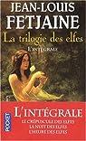 La trilogie des elfes - Intégrale par Fetjaine