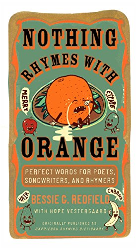 Nothing Rhymes with Orange: Perfect Words for Poets, Songwriters, and Rhymers by TarcherPerigee