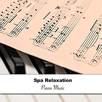 12 Spa Relaxation Sounds and Piano Music by Piano Music for