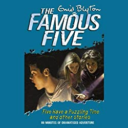 Famous Five Have a Puzzling Time & other Short Stories