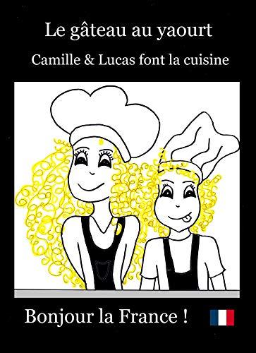 Camille Et Lucas Font La Cuisine Le Gateau Au Yaourt French