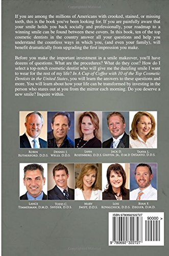 A Cup Of Coffee With 10 Of The Top Cosmetic Dentists In The United States: Valuable insights you should know before you have cosmetic dental work done