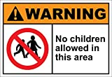 No Children Allowed In This Area Warning OSHA / ANSI LABEL DECAL STICKER 10 inches x 7 inches