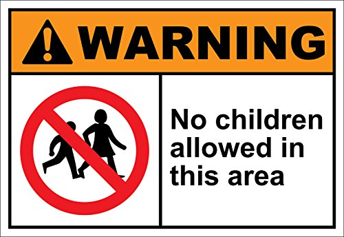 No Children Allowed in This Area Warning OSHA ANSI Label Decal Sticker 10 inches x 7 inches (No Children Allowed Sign)