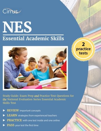 (NES Essential Academic Skills Study Guide: Exam Prep and Practice Test Questions for the National Evaluation Series Essential Academic Skills Test )