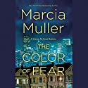 The Color of Fear Audiobook by Marcia Muller Narrated by To Be Announced