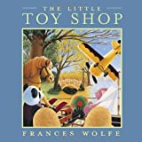 img - for The Little Toy Shop by Frances Wolfe (2008-10-14) book / textbook / text book