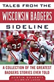 Tales from the Wisconsin Badgers Sideline, Justin Doherty and Brian Lucas, 1613210922