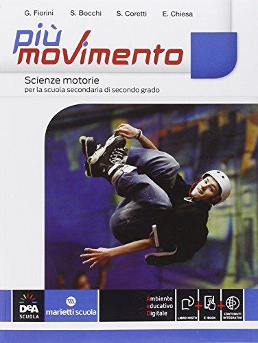 Più movimento. Vol. unico. Per le Scuole superiori. Con e-book. Con espansione online