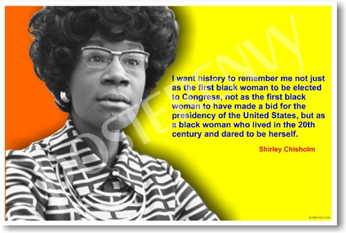 Shirley Chisholm I Want To Be Remembered Famous African American Classroom Poster