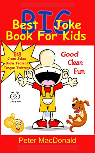 Best BIG Joke Book For Kids: Hundreds Of Good Clean Jokes,Brain Teasers and Tongue Twisters For Kids (Best Joke Book For Kids 6) (Halloween 2017 Teaser)