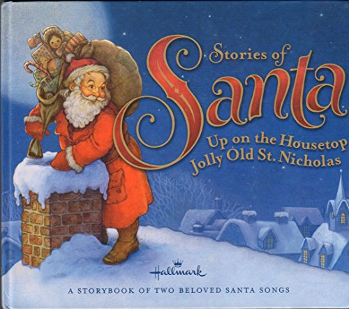Santa Old Jolly (Hallmark Stories of Santa: Up on the Housetop / Jolly Old St. Nicholas (A Storybook of Two Beloved Santa Songs))