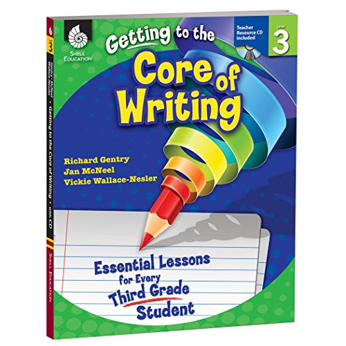 - Getting to the Core of Writing: Essential Lessons for Every Third Grade Student