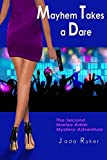 Mayhem Takes a Dare (The Marisa Adair Mystery Adventures Book 2)